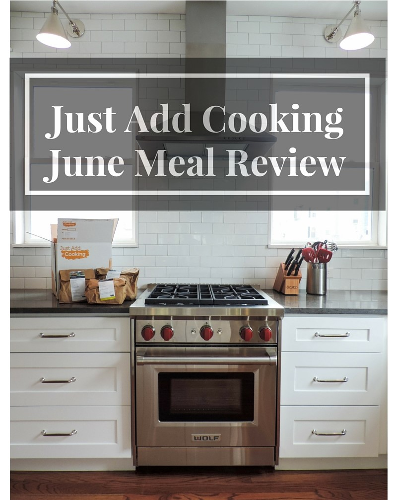 Just Add Cooking June Meal Review